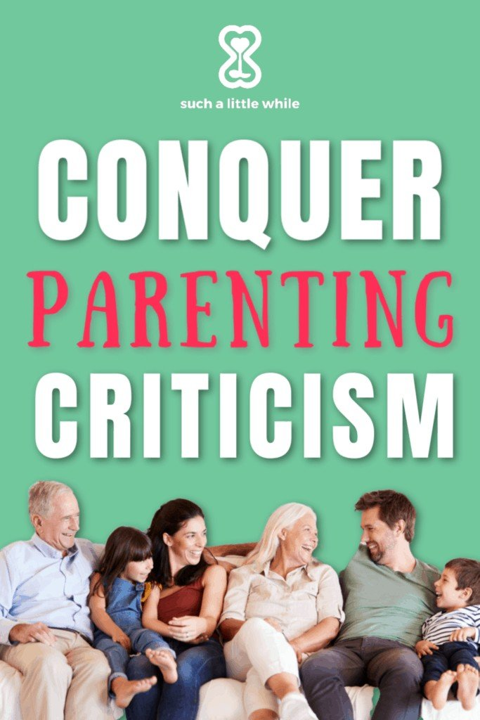 Conquer Parenting Criticism