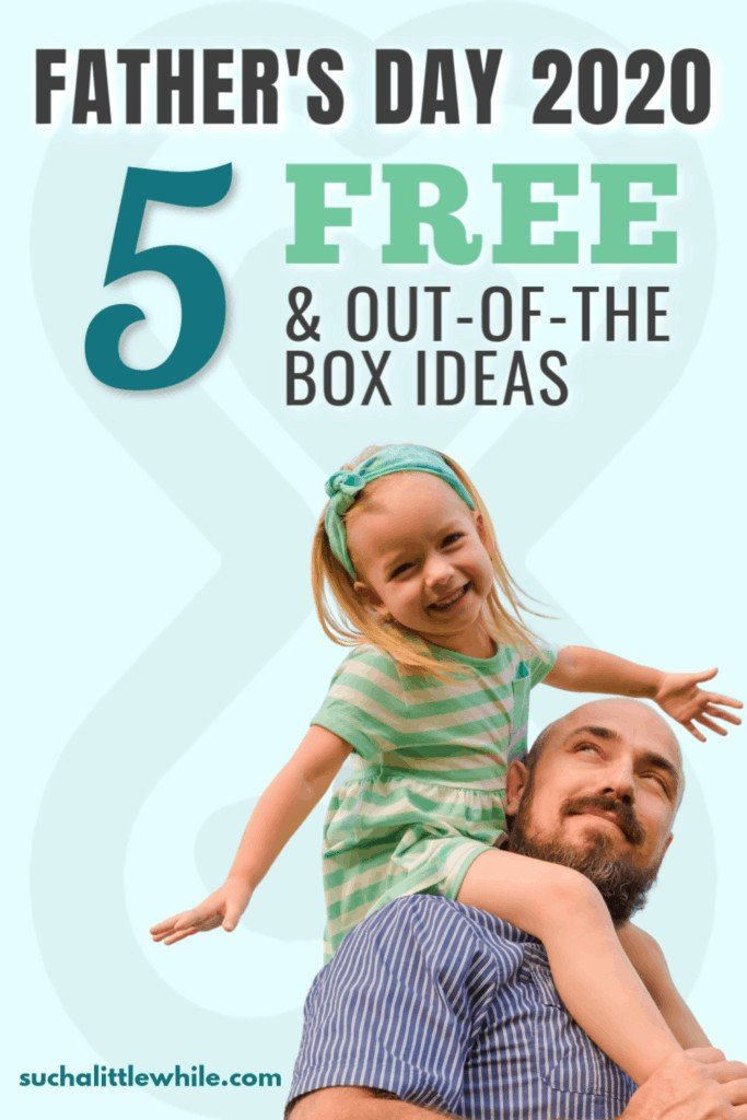 Father's Day 2020: 5 Free & Out-of-the-Box Ideas (Pinnable Image)