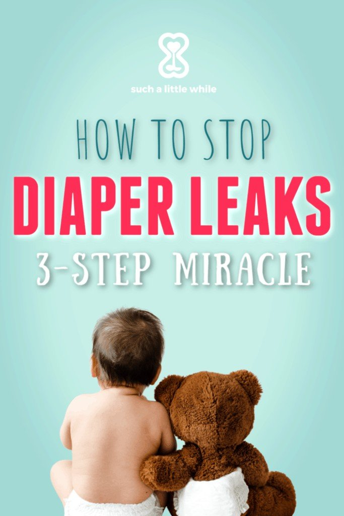 How to stop diaper leaks: 3-step miracle