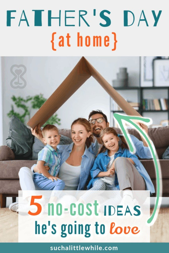 Father's Day At Home: 5 No-Cost Ideas He's Going to Love (Pinnable Image)