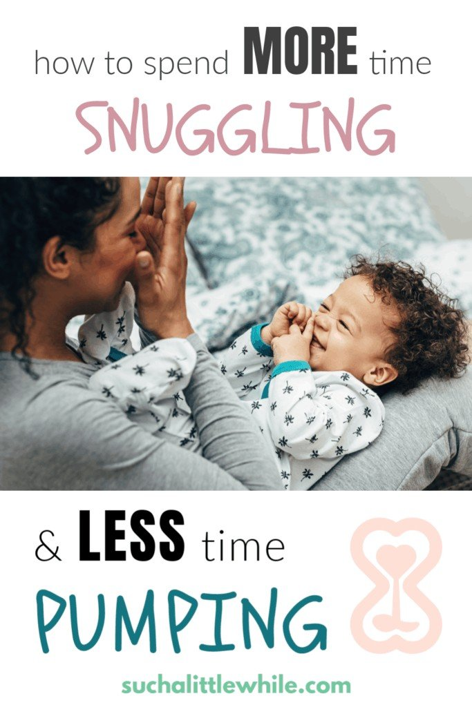 How to spend more time snuggling and less time pumping (pinnable image).