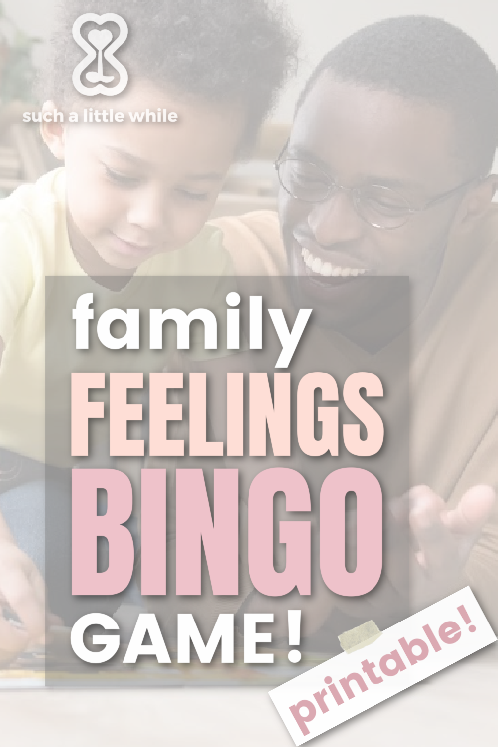 Family Feelings Bingo Game Printable by Such a Little While