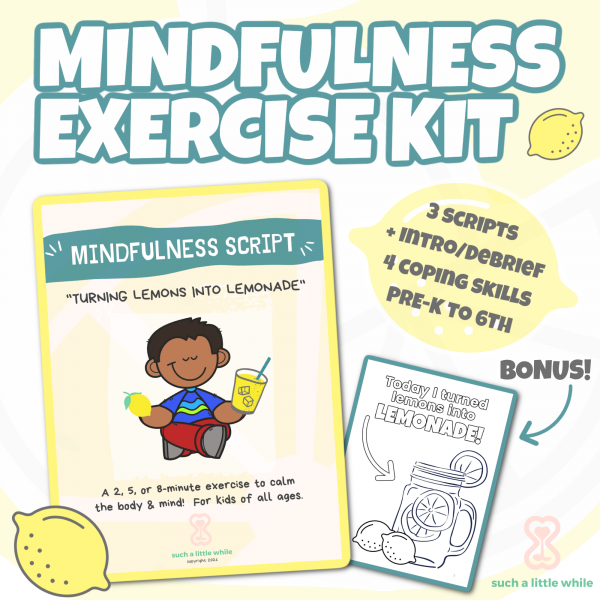 """Mindfulness Script for Kids """"Lemons into Lemonade"""" by Such a Little While"""