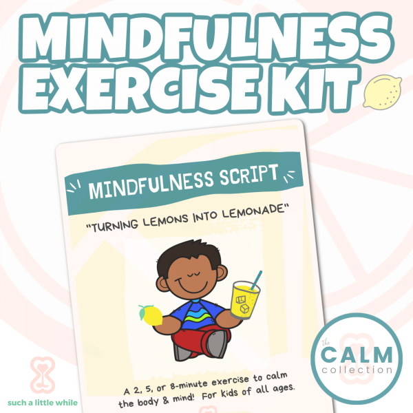 """Mindfulness Script for Kids: """"Lemons Into Lemonade"""" Exercise   How to Create a Calming Corner by Such a Little While"""
