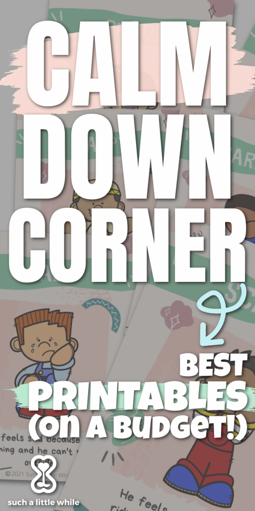 Calm Down Corner Printables: The Best on a Budget!  By Such a Little While