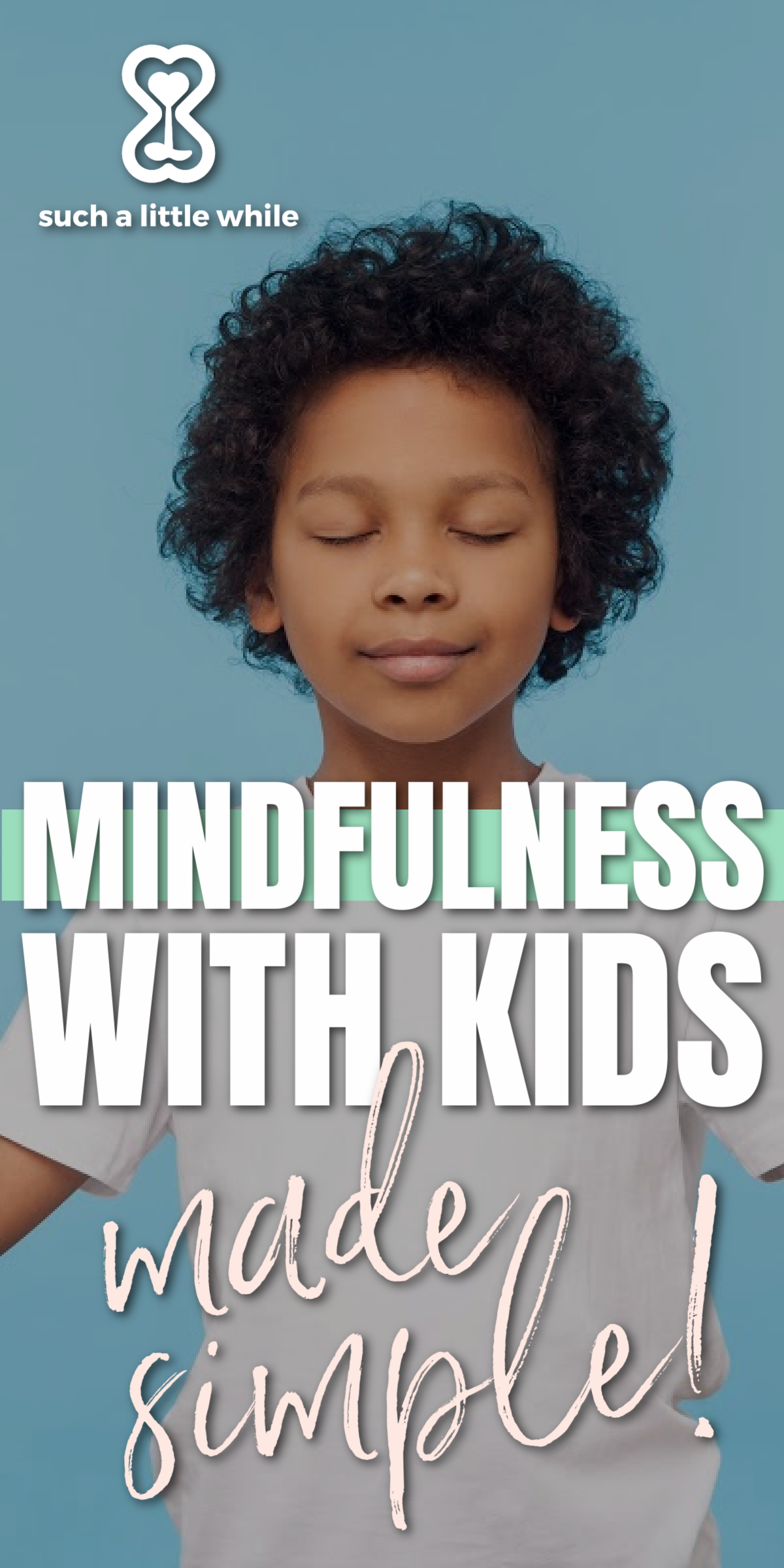 Mindfulness Script for Kids Made Simple by Such a Little While