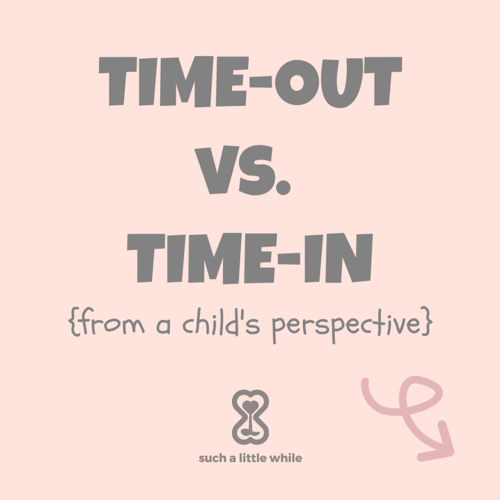 Calm Down Corner Printables Post: Time-Out vs. Time-In Visual (from a child's perspective) by Such a Little While