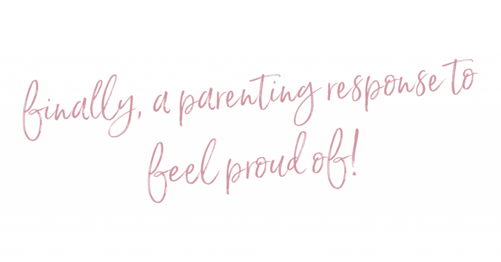 Finally, a parenting response to feel proud of!